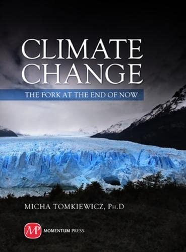 9781606502723: Climate Change: The Fork at the End of Now