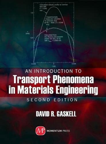 An Introduction to Transport Phenomena in Materials Engineering: David Gaskell