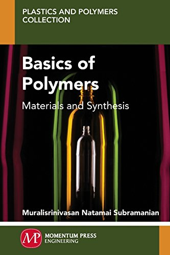 9781606505847: Basics of Polymers: Materials and Synthesis