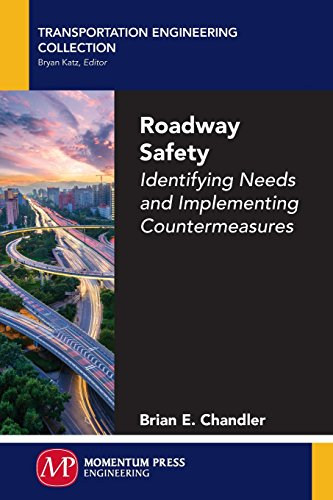 Roadway Safety: Identifying Needs and Implementing Countermeasures: Chandler, Brian E