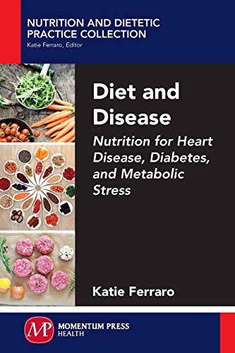 9781606507339: Diet and Disease: Nutrition for Heart Disease, Diabetes, and Metabolic Stress