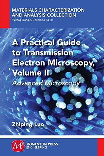 9781606509173: A Practical Guide to Transmission Electron Microscopy, Volume II: Advanced Microscopy