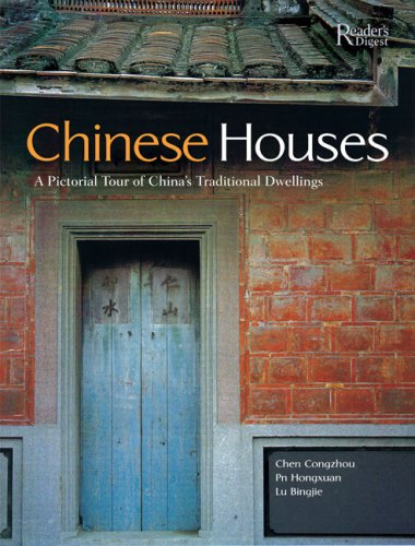 Chinese Houses: A Pictorial Tour of China's Traditional Dwellings: Congzhou, Chen, Pan ...