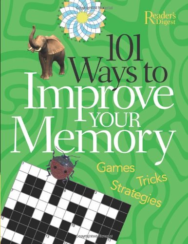101 Ways to Improve Your MemoryGames - Tricks - Strategies (9781606520192) by Editors of Reader's Digest