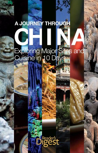 A journey through China : exploring major sites and cuisine in 10 days .: Readers Digest (eds.)