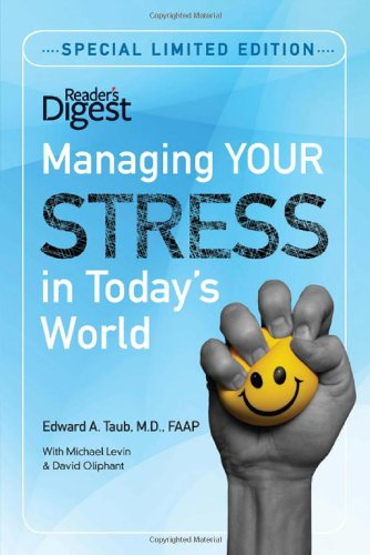 Managing Your Stress in Today's World (Reader's Digest Self-Help): A. Taub M.D. FAAP, ...