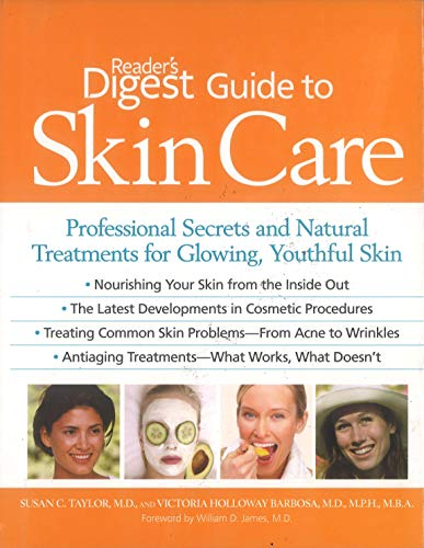 9781606521298: Reader's Digest Guide to Skin Care: Professional Secrets and Natural Treatments for Glowing, Youthful Skin