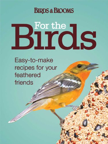 9781606521311: For the Birds: Easy-to-Make Recipes for Your Feathered Friends