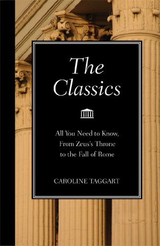 9781606521328: The Classics: All You Need to Know, from Zeus's Throne to the Fall of Rome