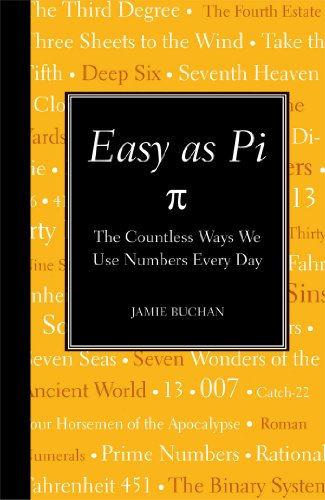 9781606521342: Easy as Pi: The Countless Ways We Use Numbers Every Day