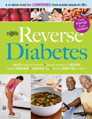 Reverse Diabetes: A 12-Week Plan for Lowering Your Blood Sugar by 25% (1606521497) by Editors of Reader's Digest