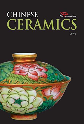 Chinese Ceramics (Discovering China series): Ji Wei; Christopher