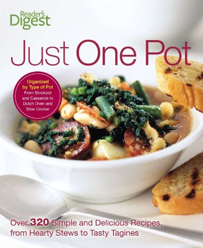 9781606521601: Just One Pot: Over 320 Simple and Delicious Recipes, from Hearty Stews toTasty Tangines