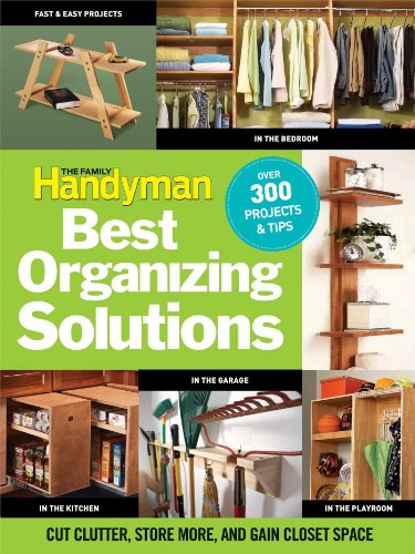 Best Organizing Solutions : Cut Clutter, Store: Family Handyman Magazine