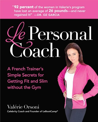 9781606522004: Le Personal Coach: A French Trainer's Simple Secrets for Getting Fit and Slim Without the Gymrenewing Your Body