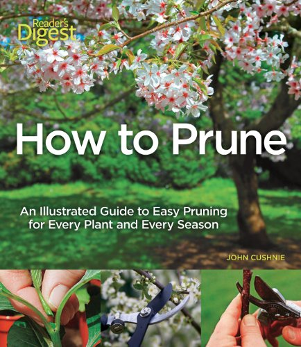 9781606522028: How to Prune: An Illustrated Guide to Easy Pruning for Every Plant and Every Season