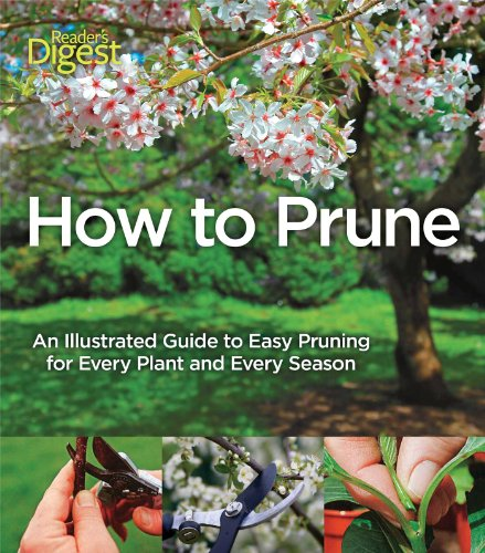 9781606522035: How to Prune: An Illustrated Guide to Easy Pruning for Every Plant and Every Season
