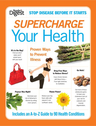 Supercharge Your Health: Proven Ways to Prevent: Editors of Reader's