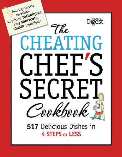9781606522417: The Cheating Chef's Secret Cookbook: 517 Delicious Dishes in 4 Steps or Less