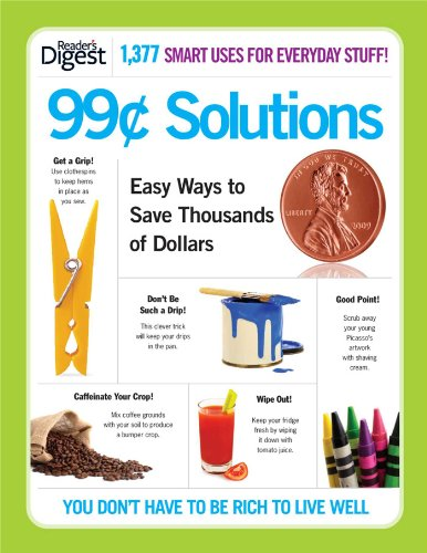 9781606522493: 99-Cent Solutions: Easy Ways to Save Thousands of Dollars