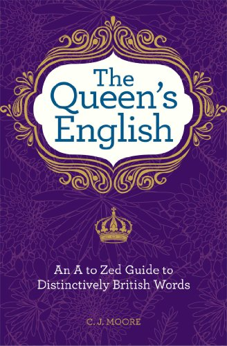 9781606523254: The Queen's English: An A to Zed Guide To Distinctively British Words