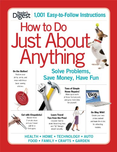 9781606524145: How to Do Just About Anything: Solve Problems, Save Money, Have Fun