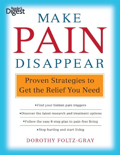 Make Pain Disappear: Proven Strategies to Get: Editors of Reader's