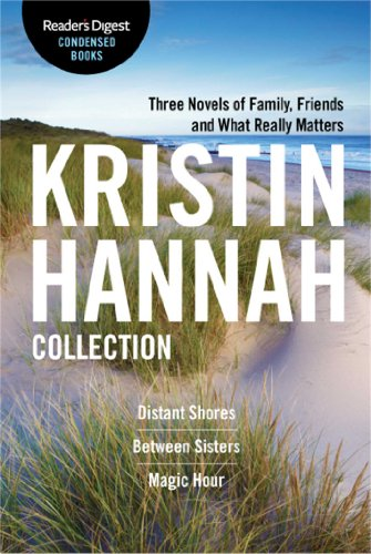 The Kristin Hannah Collection: Reader's Digest Condensed: Hannah, Kristin
