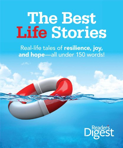 9781606525647: The Best Life Stories: 150 Real-life Tales of Resilience, Joy, and Hope-all 150 Words or Less!