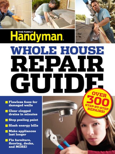 9781606525760: UC Family Handyman Whole House Repair Guide: Over 300 Step-by-Step Repairs!
