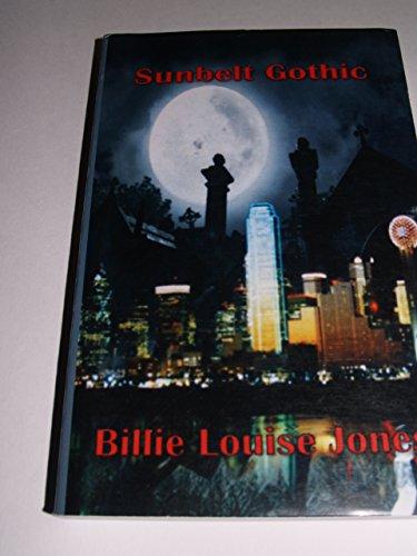 Sunbelt Gothic: Jones, Billie Louise