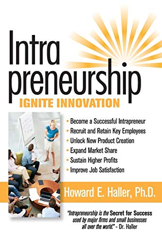 9781606550014: Intrapreneurship-The Secret to Success!: Ignite Innovation for Escalating and Enduring Success