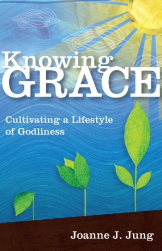 9781606570906: Knowing Grace: Cultivating a Lifestyle of Godliness