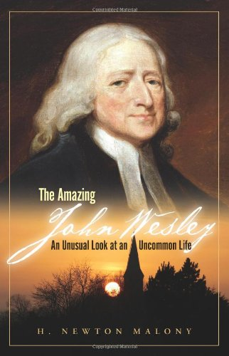 9781606570920: The Amazing John Wesley: An Unusual Look at an Uncommon Life