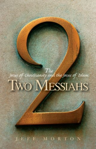 9781606570951: Two Messiahs: The Jesus of Christianity and the Jesus of Islam