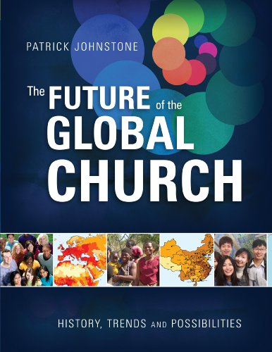 9781606571323: The Future of the Global Church: History, Trends, and Possibilities