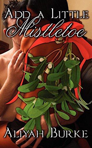 Add A Little Mistletoe: Burke, Aliyah
