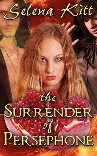 The Surrender of Persephone: Selena Kitt