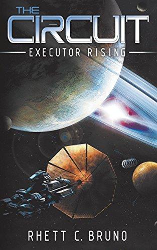 The Circuit: Executor Rising: Bruno, Rhett C.
