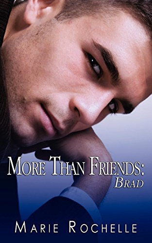 9781606596166: More Than Friends: Brad