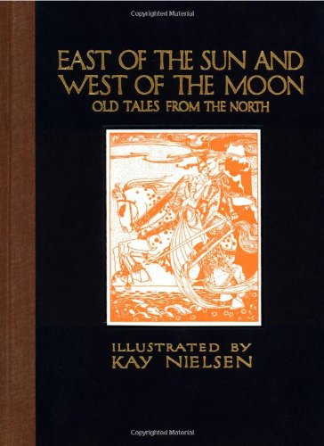 East of the Sun and West of the Moon: Old Tales from the North (Calla Editions): Jrgen Engebretsen ...