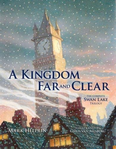 9781606600122: A Kingdom Far and Clear: The Complete Swan Lake Trilogy (Calla Editions)