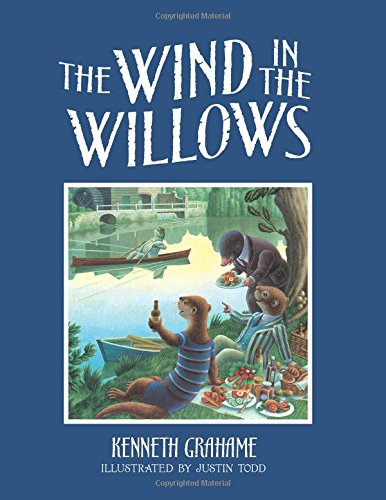 The Wind in the Willows (Calla Editions) (1606600443) by Kenneth Grahame; Justin Todd