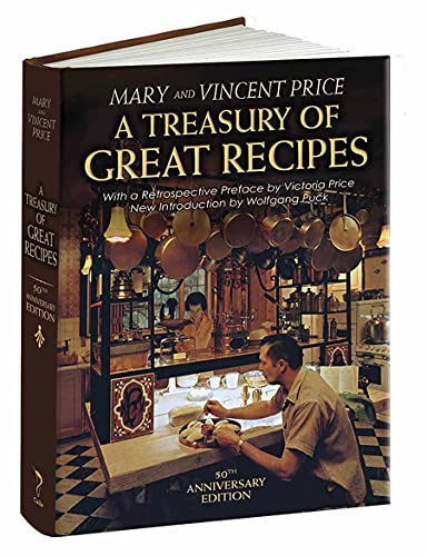 9781606600726: A Treasury of Great Recipes, 50th Anniversary Edition: Famous Specialties of the World's Foremost Restaurants Adapted for the American Kitchen (Calla Editions)