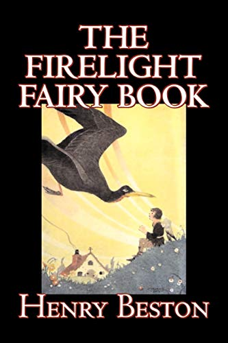 The Firelight Fairy Book by Henry Beston,: Beston, Henry