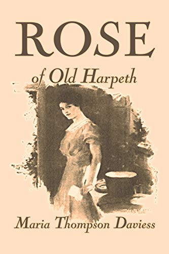 Rose of Old Harpeth by Maria Thompson: Maria Thompson Daviess