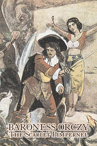 The Scarlet Pimpernel by Baroness Orczy Juvenile Fiction, Action & Adventure: Orczy, Baroness; ...