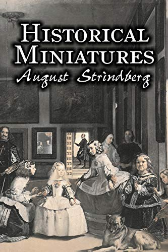 9781606641217: Historical Miniatures by August Strindberg, Fiction, Literary