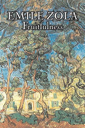 9781606641293: Fruitfulness by Emile Zola, Fiction, Classics, Literary