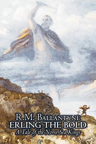 9781606642658: Erling the Bold by R. M. Ballantyne, Fiction, Classics, Literary, Mystery & Detective